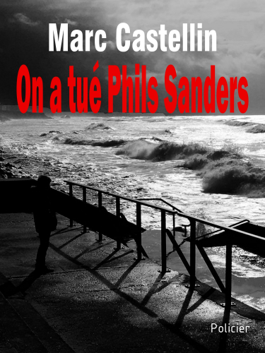 On a tué Phils Sanders