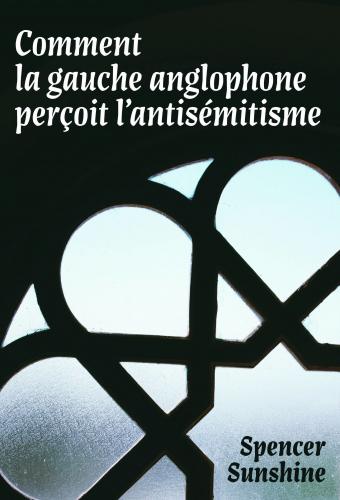 Comment la gauche anglophone perçoit l'antisémitisme